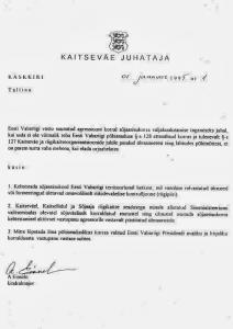Viron puolustusvoimien komentajan, kenraalimajuri Aleksander Einselnin 1.1.1995 Tšetšenian ensimmäisen sodan alettua allekirjoittama käsky, jossa määrätään Viron puolustusvoimat välittömään vastarintaan, mikäli vieraan valtion joukkoja tunkeutuu maahan. Viron puolustusvoimien nykyinen komentaja kenraali Riho Terras totesi Ukrainan kriisin alettua 2014, että kenraali Einselnin käsky on edelleen voimassa.